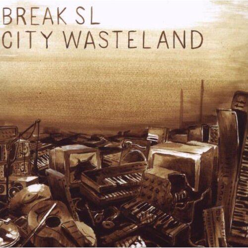 Break Sl - City Wasteland - Preis vom 15.06.2021 04:47:52 h