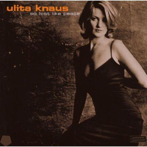 Ulita Knaus - So Lost Like Peace - Preis vom 14.06.2021 04:47:09 h