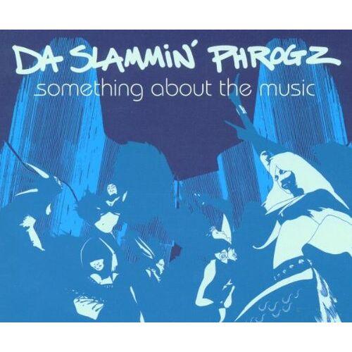 Da Slammin' Phrogz - Something About the Music (Kam - Preis vom 13.06.2021 04:45:58 h