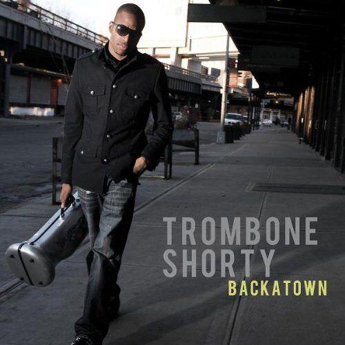 Trombone Shorty - TROMBONE SHORTY BACKATOWN - Preis vom 19.06.2021 04:48:54 h