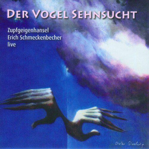 Zupfgeigenhansel Erich Schmeckenbecher - Der Vogel Sehnsucht - Preis vom 09.06.2021 04:47:15 h