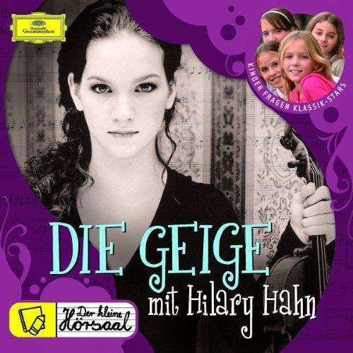 Hilary Hahn - Der kleine Hörsaal: Die Geige mit Hilary Hahn - Preis vom 21.06.2021 04:48:19 h