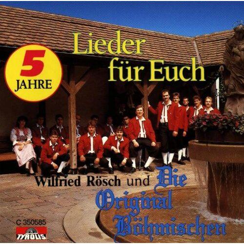 Rösch, Wilfried & die Original Böhmischen - Lieder für Euch (Orig. Böhmische) - Preis vom 20.09.2021 04:52:36 h