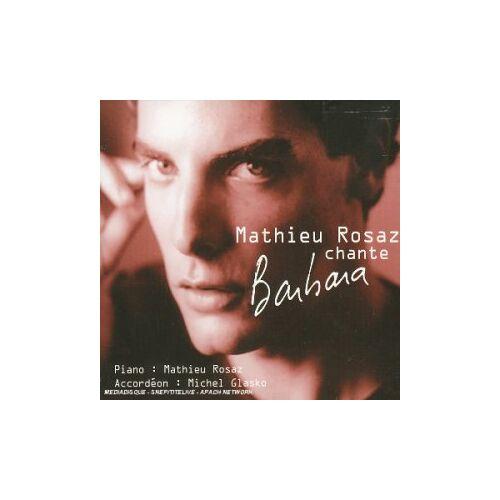 Mathieu Rosaz - Mathieu Rosaz Chante Barbara - Preis vom 12.10.2021 04:55:55 h
