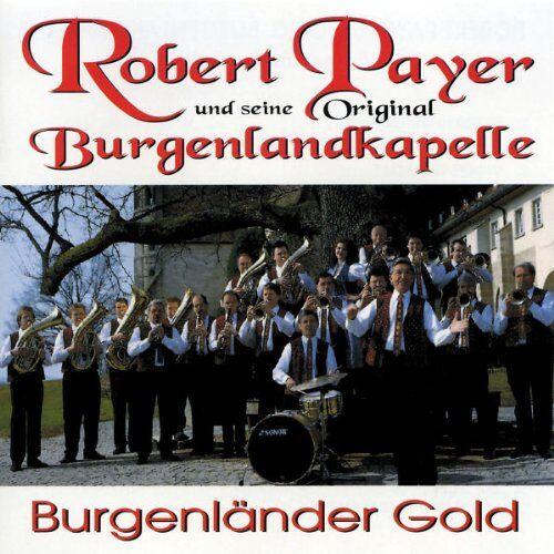 Robert&Burgenlandkapelle Payer - Burgenländer Gold - Preis vom 14.10.2021 04:57:22 h