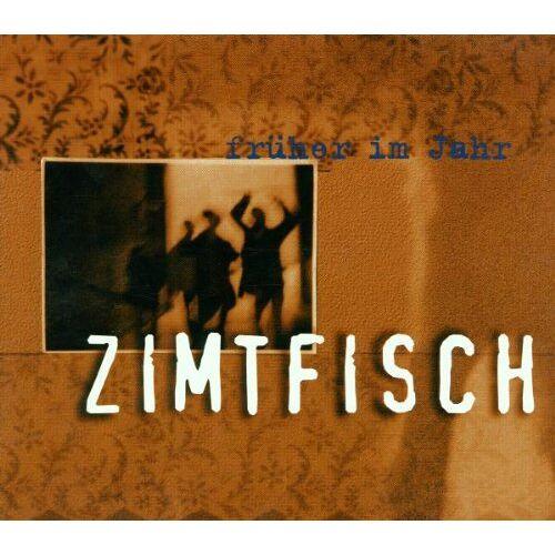 Zimtfisch - Früher im Jahr - Preis vom 23.07.2021 04:48:01 h