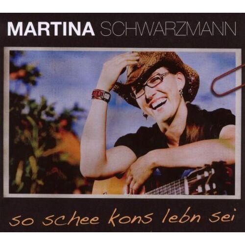 Martina Schwarzmann - So Schee Kons Lebn Sei - Preis vom 14.06.2021 04:47:09 h
