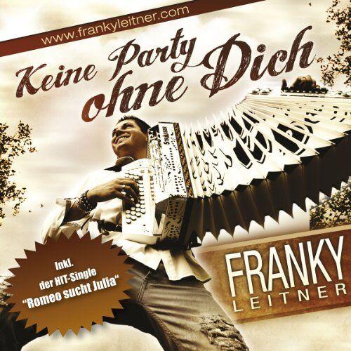 Franky Leitner - Keine Party Ohne Dich - Preis vom 16.05.2021 04:43:40 h