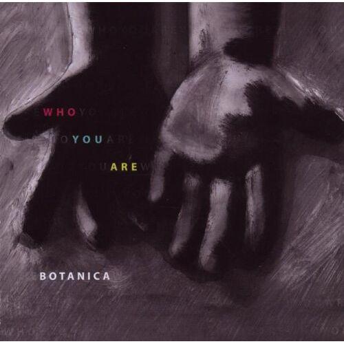 Botanica - Who You Are - Preis vom 11.10.2021 04:51:43 h