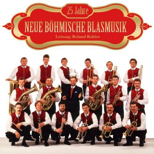 Neue Böhmische Blasmusik - 25 Jahre Neue Böhmische Blasmusik - Preis vom 20.09.2021 04:52:36 h