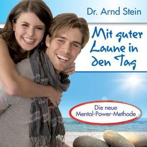 Arnd Stein - Mit guter Laune in den Tag - Optimismus und Lebensfreude durch positive Leitsätze - Preis vom 24.10.2020 04:52:40 h