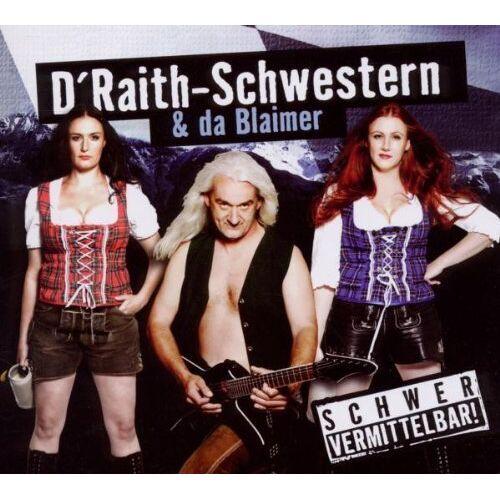 D'Raith-Schwestern & Da Blaimer - Schwer Vermittelbar! - Preis vom 13.05.2021 04:51:36 h