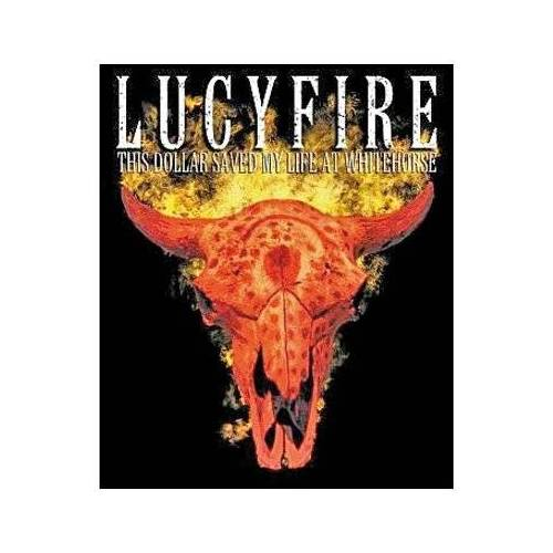 Lucyfire - This Dollar Saved My Life at Whitehorse - Preis vom 09.05.2021 04:52:39 h