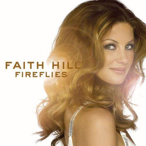 Faith Hill - Gestrichen/Fireflies - Preis vom 06.09.2020 04:54:28 h