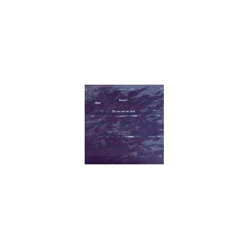 Rachel'S - The Sea and the Bells - Preis vom 17.04.2021 04:51:59 h
