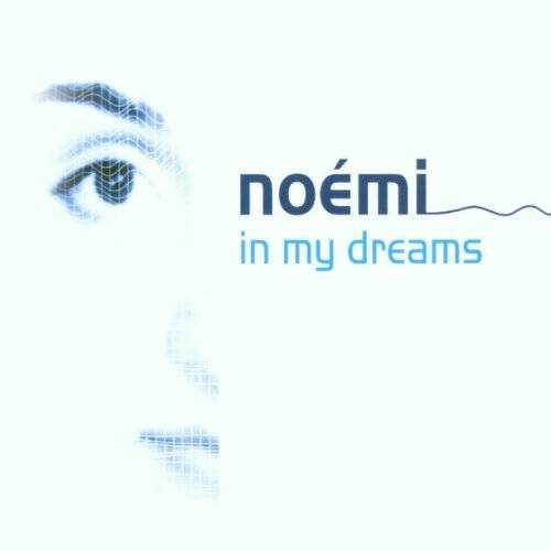Noemi - In My Dreams - Preis vom 27.02.2021 06:04:24 h
