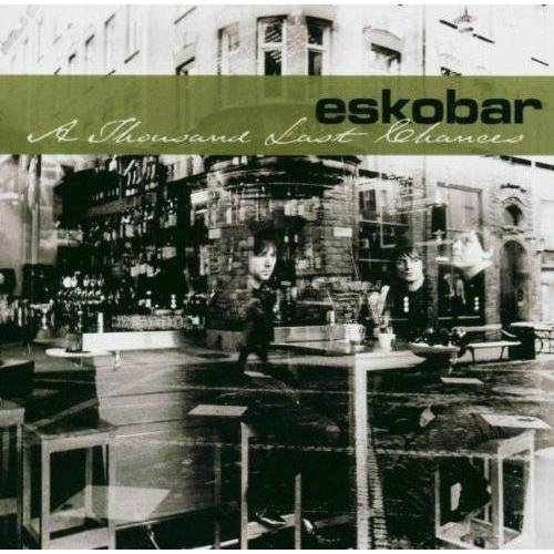 Eskobar - A Thousand Last Chances-Lim.ed - Preis vom 20.10.2020 04:55:35 h