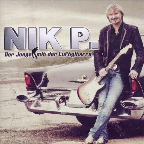 Nik P. - Der Junge mit der Luftgitarre - Preis vom 10.04.2021 04:53:14 h