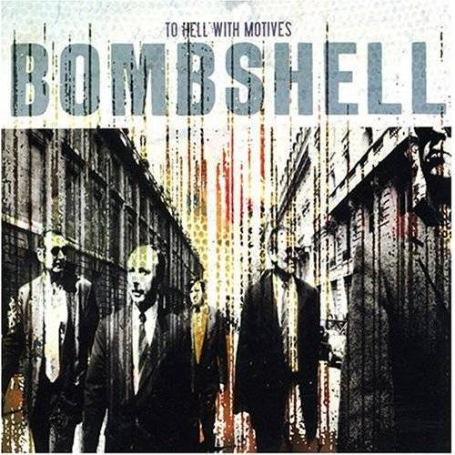 Bombshell - To Hell With Motives - Preis vom 05.08.2020 04:52:49 h