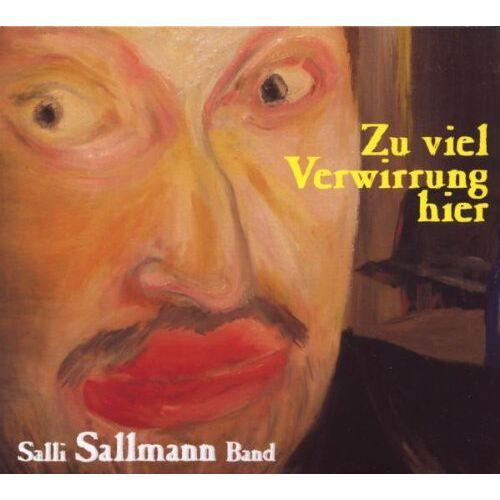 Salli Sallmann - Zu Viel Verwirrung Hier - Preis vom 03.09.2020 04:54:11 h
