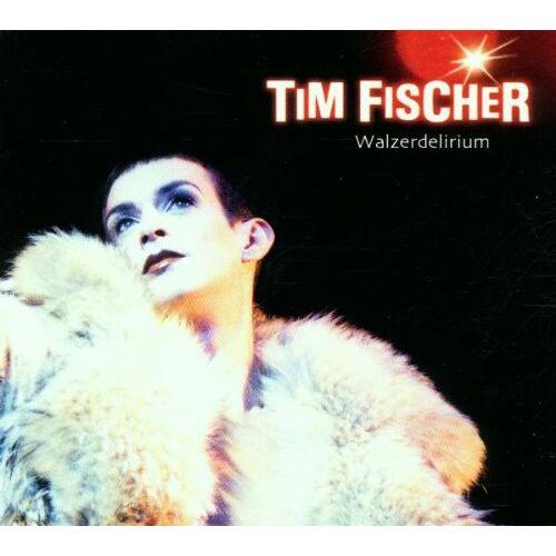 Tim Fischer - Walzerdelirium - Preis vom 28.02.2021 06:03:40 h