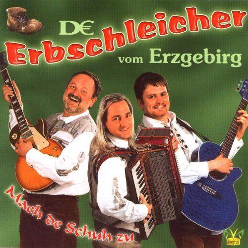 De Erbschleicher - Mach de Schuh zu - Preis vom 10.04.2021 04:53:14 h
