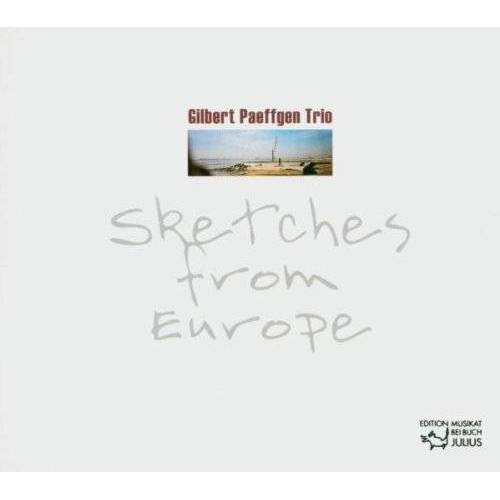 Gilbert Paeffgen - Sketches from Europe - Preis vom 20.10.2020 04:55:35 h