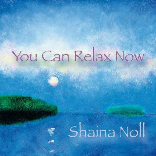 Shaina Noll - You Can Relax Now - Preis vom 20.10.2020 04:55:35 h