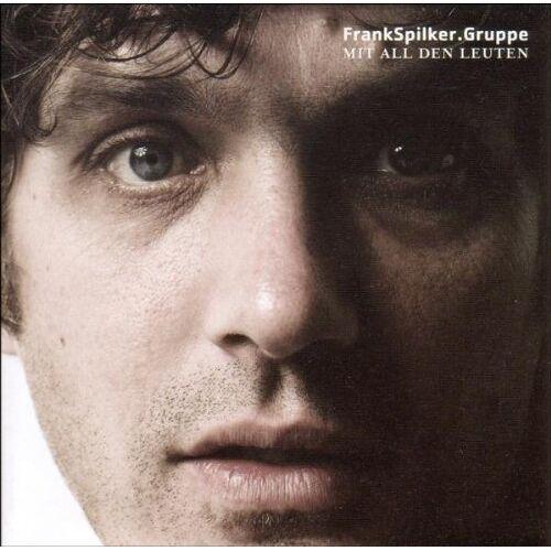 Frank Spilker Gruppe - Mit All Den Leuten - Preis vom 20.10.2020 04:55:35 h