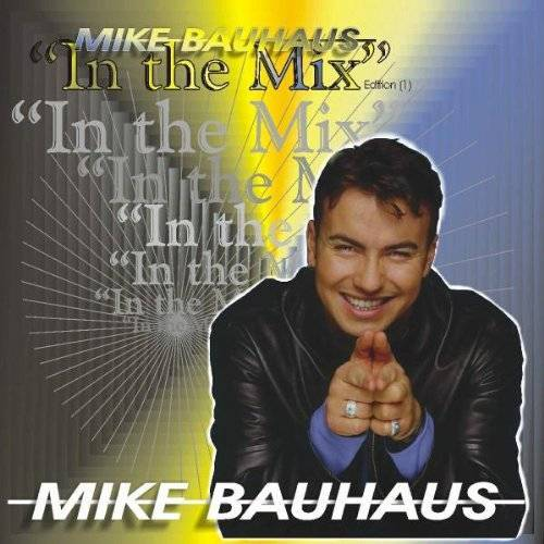 Mike Bauhaus - Mike Bauhaus in the Mix 1 - Preis vom 14.01.2021 05:56:14 h