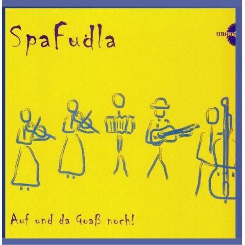 Spafudla - Auf und da Goaß noch! - Preis vom 06.09.2020 04:54:28 h