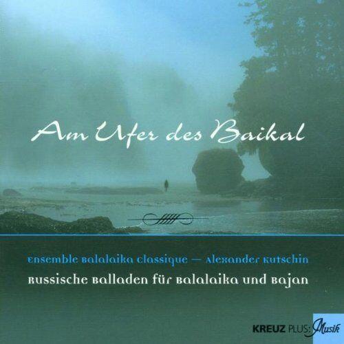Ensemble Am Ufer des Baikal - Preis vom 03.05.2021 04:57:00 h