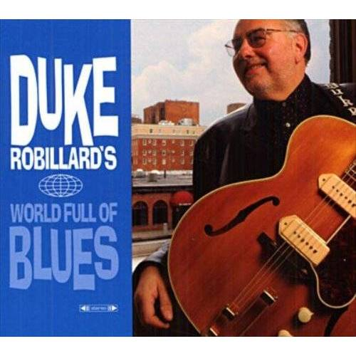 Duke Robillard - Duke Robillard's World of Blues - Preis vom 06.09.2020 04:54:28 h