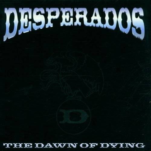 Desperados - The Dawn of Dying - Preis vom 09.05.2021 04:52:39 h