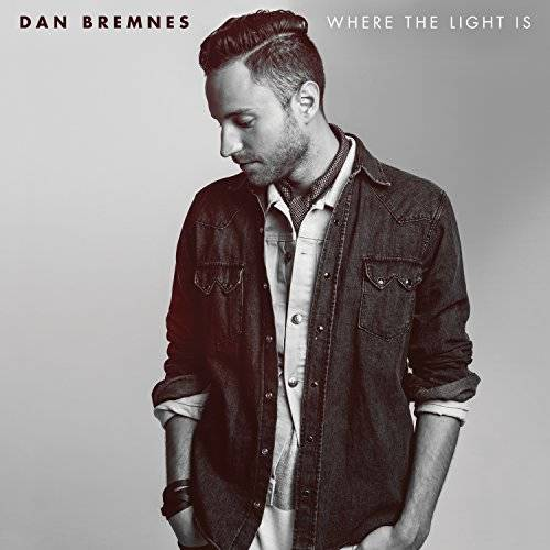 Dan Bremnes - Where the Light Is - Preis vom 20.10.2020 04:55:35 h