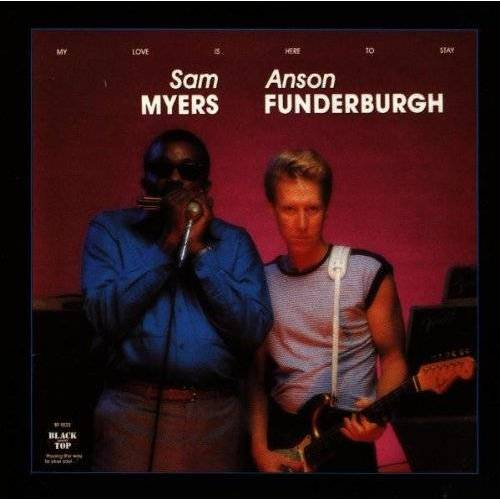 Funderburgh, Anson & Myers - My Love Is Here to Stay - Preis vom 14.01.2021 05:56:14 h