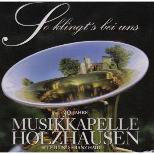 Musikkapelle Holzhausen - So Klingts Bei Uns,30 Jahre - Preis vom 20.02.2020 05:58:33 h