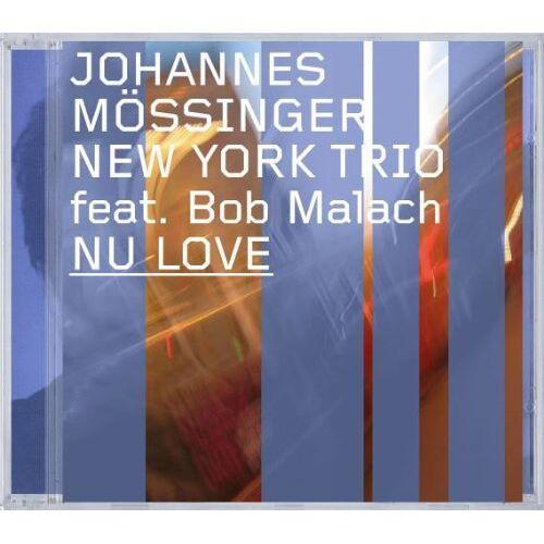 Mössinger, Johannes New York Trio Feat. Malac, Bob - NU LOVE - Preis vom 05.09.2020 04:49:05 h