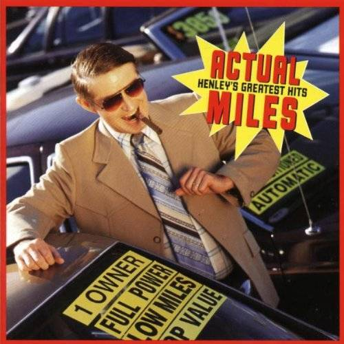 Don Henley - Actual Miles - Don Henley's Greatest Hits - Preis vom 03.09.2020 04:54:11 h