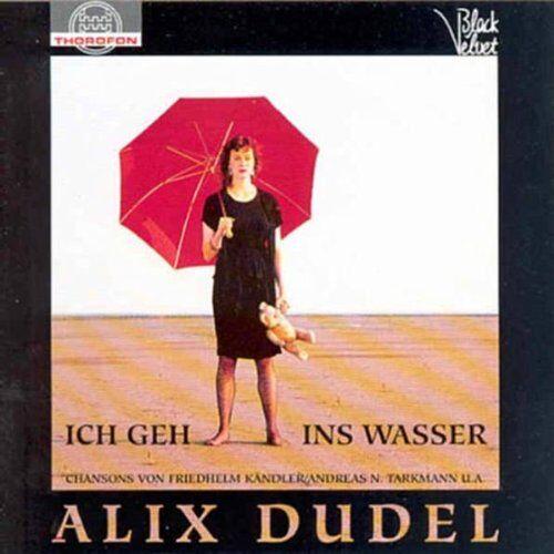 Alix Dudel - Ich Geh Ins Wasser - Preis vom 06.09.2020 04:54:28 h