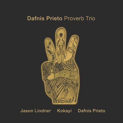 Dafnis Prieto - Dafnis Prieto Proverb Trio - Preis vom 09.04.2021 04:50:04 h