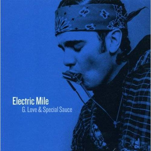 G.Love & Special Sauce - The Electric Mile - Preis vom 06.03.2021 05:55:44 h