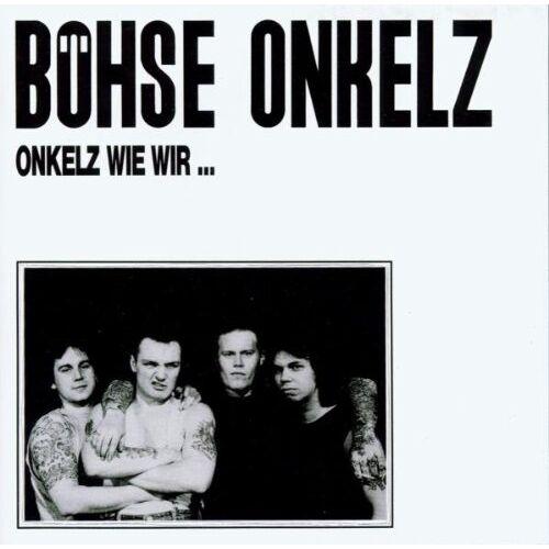 Böhse Onkelz - Onkelz Wie Wir - Preis vom 20.10.2020 04:55:35 h