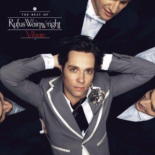 Rufus Wainwright - Vibrate: The Best Of Rufus Wainwright - Preis vom 20.10.2020 04:55:35 h