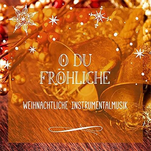 - CD O du fröhliche: Weihnachtliche Instrumentalmusik - Preis vom 20.04.2021 04:49:58 h
