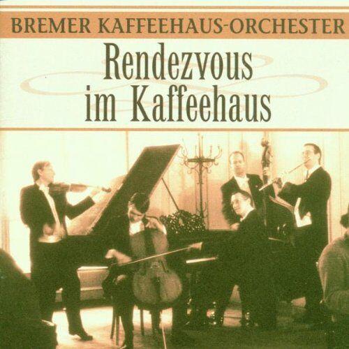 Bremer Kaffeehaus-Orchester - Rendezvous im Kaffeehaus - Preis vom 20.10.2020 04:55:35 h