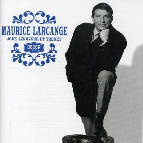 Maurice Larcange - Joue Aznavour & Trenet - Preis vom 12.04.2021 04:50:28 h