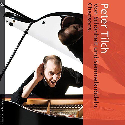 Peter Tilch - Von Schönheit und Semmelknödeln Chansons - Preis vom 05.03.2021 05:56:49 h