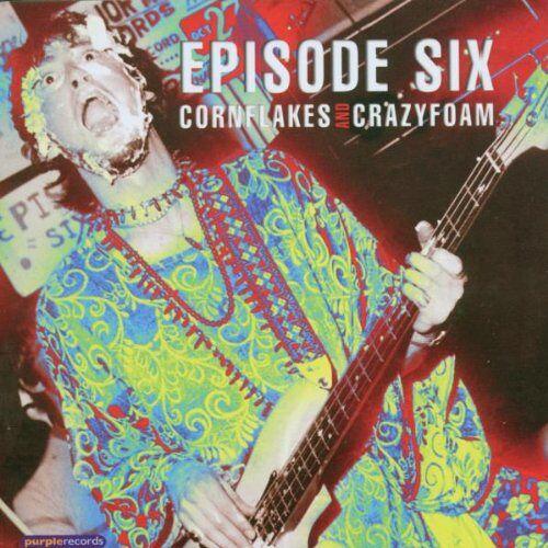 Episode Six - Cornflakes & Crazyfoam - Preis vom 15.10.2020 04:56:03 h