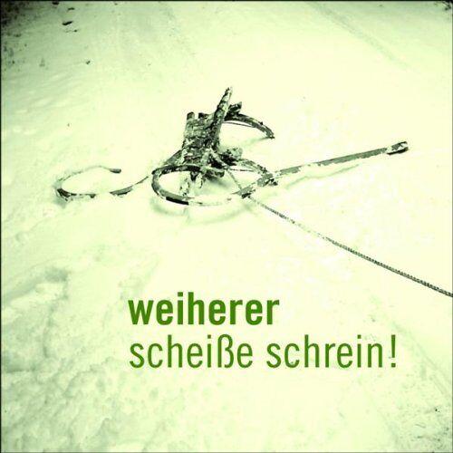 Weiherer - Scheisse Schrein - Preis vom 18.04.2021 04:52:10 h